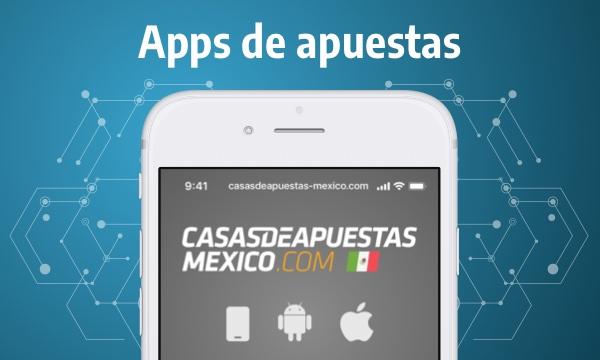 App de apuestas en México - Descargar App Android Apk y iOS