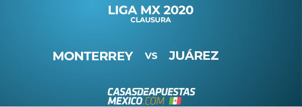 Liga MX - Monterrey vs Juárez - Pronóstico de Fútbol - 15/02/20