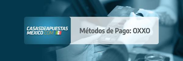 Método de Pago: OXXO en casas de apuestas de México