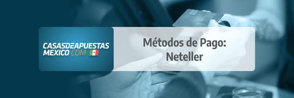 Método de Pago: Neteller en casas de apuestas de México