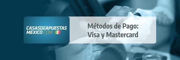 Método de pagos en casas de apuestas de México: Tarjetas Visa y Mastercard