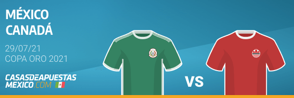 Pronósticos México vs. Canadá - Copa Oro CONCACAF 29/07/21